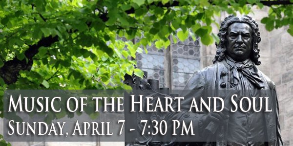 Music of the Heart and Soul Sunday, April 7 at 7:30 pm